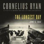 The Longest Day June 6, 1944, Cornelius Ryan