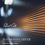 Short Cuts Selected Stories, Raymond Carver