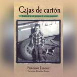 Cajas de Cartn Relatos de la Vida Peregina de un Nio Campesino, Francisco Jimnez