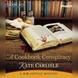 A Cookbook Conspiracy A Bibliophile Mystery, Kate Carlisle