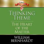 Thinking Theme The Heart of the Matter, William Bernhardt