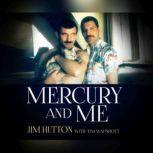 Mercury and Me, Jim Hutton
