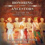 Honoring Your Ancestors A Guide to Ancestral Veneration, Mallorie Vaudoise