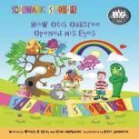 Sidewalk Stories How Otis Oaktree Opened His Eyes, Wendy K Gray
