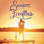 A Season for Fireflies, Rebecca Maizel