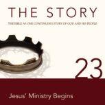 The Story Audio Bible - New International Version, NIV: Chapter 23 - Jesus' Ministry Begins, Zondervan