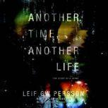Another Time, Another Life The Story of a Crime, Leif GW Persson