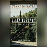 Bella Tuscany, Frances Mayes