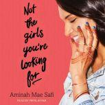 Not the Girls You're Looking For, Aminah Mae Safi