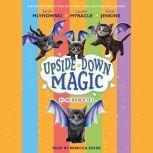 Upside Down Magic Collection (Books 1-6), Emily Jenkins, Lauren Myracle and Sarah Mlynowski