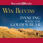 Dancing with the Golden Bear, Win Blevins