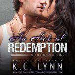 An Act of Redemption, K.C. Lynn