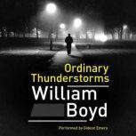 Ordinary Thunderstorms, William Boyd