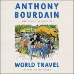World Travel An Irreverent Guide, Anthony Bourdain