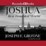 Joshua in a Troubled World A Story for Our Time, Joseph F. Girzone