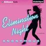 Elimination Night, Anonymous