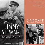 Jimmy Stewart Bomber Pilot, Starr Smith