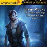 The Blood Mirror (1 of 2), Brent Weeks