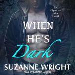 When He's Dark, Suzanne Wright