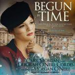Begun by Time, Morgan O'Neill