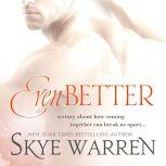Even Better, Skye Warren