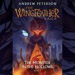 The Monster in the Hollows The Wingfeather Saga Book 3, Andrew Peterson