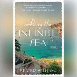 Along the Infinite Sea, Beatriz Williams