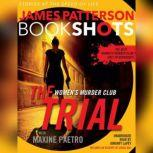 The Trial: A BookShot A Women's Murder Club Story, James Patterson