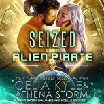Seized by the Alien Pirate, Celia Kyle