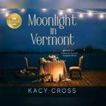 Moonlight in Vermont Based on the Hallmark Channel Original Movie, Kacy Cross
