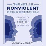 The Art of Nonviolent Communication, Micah Salaberrios