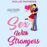 Sex With Strangers, Mollie Mathews