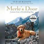 Merle's Door Lessons from a Freethinking Dog, Ted Kerasote