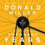 A Million Miles in a Thousand Years What I Learned While Editing My Life, Donald Miller