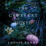 The Cruelest Month A Chief Inspector Gamache Novel, Louise Penny