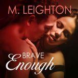 Brave Enough, M. Leighton