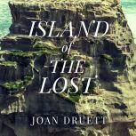 Island of the Lost Shipwrecked at the Edge of the World, Joan Druett