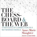 The Chessboard and the Web Strategies of Connection in a Networked World, Anne-Marie Slaughter