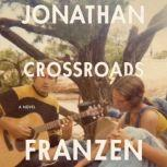 Crossroads A Novel, Jonathan Franzen