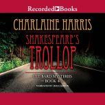 Shakespeare's Trollop, Charlaine Harris