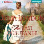 The Last Debutante, Julia London