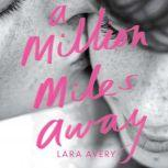 A Million Miles Away, Lara Avery