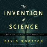 The Invention of Science A New History of the Scientific Revolution, David  Wootton