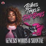 Bikes, Toys, and Hot Boyz, Genesis Woods