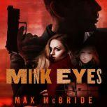 Mink Eyes, Max McBride