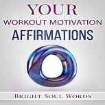 Your Workout Motivation Affirmations, Bright Soul Words