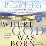 Where God Was Born, Bruce Feiler