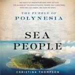 Sea People The Puzzle of Polynesia, Christina Thompson