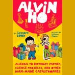 Alvin Ho: Allergic to Birthday Parties, Science Projects, and Other Man-made Cat