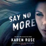 Say No More, Karen Rose